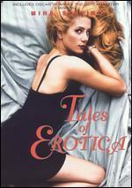 Tales of Erotica - Bob Rafelson; Charles Zalien; Derrick Boatner; Ken Russell; Mani Kaul; Melvin Van Peebles; Nancy Stone; Paul Cox; Susan Seidelman