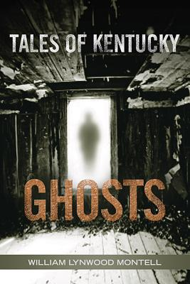 Tales of Kentucky Ghosts - Montell, William Lynwood