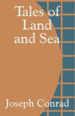 Tales of Land and Sea - Conrad, Joseph