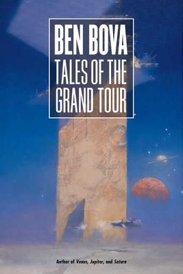 Tales of the Grand Tour - Bova, Ben, Dr.