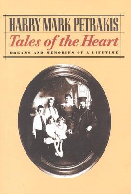 Tales of the Heart: Dreams and Memories of a Lifetime - Petrakis, Harry Mark