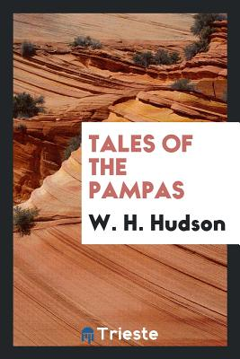 Tales of the Pampas - Hudson, W H