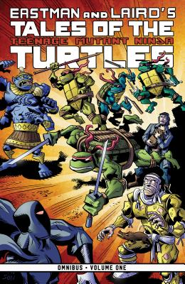 Tales of the Teenage Mutant Ninja Turtles Omnibus, Vol. 1 - Eastman, Kevin, and Laird, Peter, and Lawson, Jim