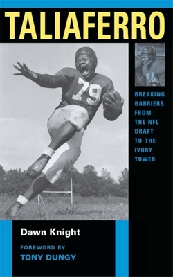 Taliaferro: Breaking Barriers from the NFL Draft to the Ivory Tower - Knight, Dawn