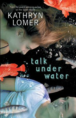 Talk Under Water - Lomer, Kathryn