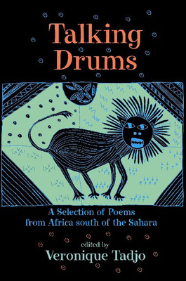 Talking Drums: A Selection of Poems from Africe South of the Sahara - Tadjo, Veronique (Editor), and Tadjo, Veronique
