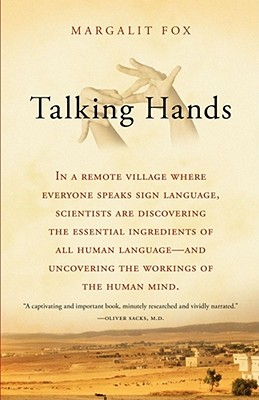 Talking Hands: What Sign Language Reveals about the Mind - Fox, Margalit