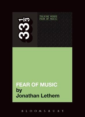 Talking Heads' Fear of Music - Lethem, Jonathan