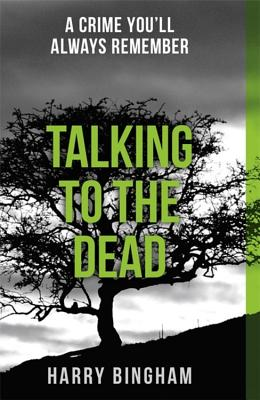 Talking to the Dead: Fiona Griffiths Crime Thriller Series Book 1 - Bingham, Harry