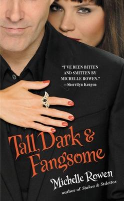 Tall, Dark & Fangsome - Rowen, Michelle