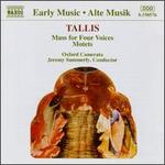 Tallis: Mass for Four Voices; Motets