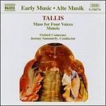 Tallis: Mass for Four Voices; Motets