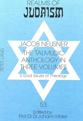 Talmudic Anthology in Three Volumes: God - Issues of Theology v. 2 - Neusner, Jacob