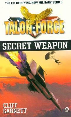 Talon Force: Secret Weapon - Garnett, Cliff