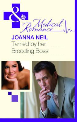 Tamed by Her Brooding Boss - Neil, Joanna