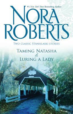 Taming Natasha & Luring a Lady - Roberts, Nora