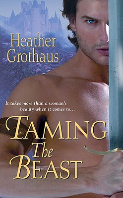 Taming the Beast - Grothaus, Heather