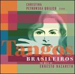 Tangos Brasileiros: The Music of Ernesto Nazareth
