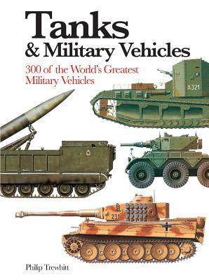 Tanks and Military Vehicles - Trewhitt, Philip