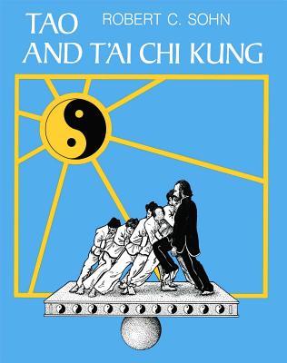 Tao and t'Ai Chi Kung - Sohn, Robert C