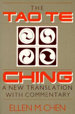 Tao Te Ching: A New Translation with Commentary - Chen, Ellen (Editor)