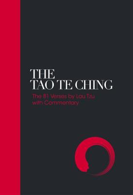 Tao Te Ching - Sacred Texts: 81 Verses by Lao Tzu with Commentary - Dale, Ralph Alan