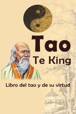 Tao Te King: Libro del tao y de su virtud - Tzu, Lao