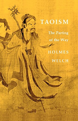 Taoism: The Parting of the Way - Welch, Holmes H