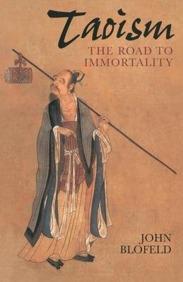 Taoism: The Road to Immortality - Blofeld, John