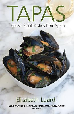 Tapas: Classic small dishes from Spain - Luard, Elisabeth