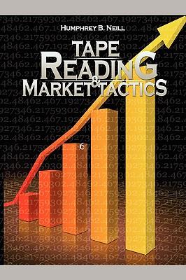 Tape Reading & Market Tactics - Neill, Humphrey B