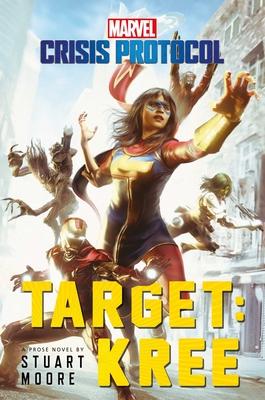 Target: Kree: A Marvel: Crisis Protocol Novel - Moore, Stuart