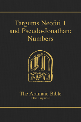 Targums Neofiti 1 and Pseudo-Jonathan: Numbers - McNamara, Martin J, and Clarke, Ernest G, and Magder, Shirley