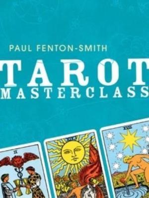 Tarot Masterclass - Fenton-Smith, Paul