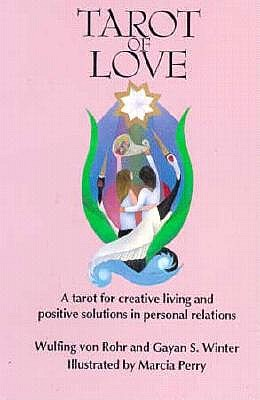 Tarot of Love: The All New Positive Cards, Rohr, Wulfing von & Winter, Gayan S.