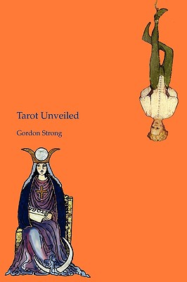 Tarot Unveiled - Strong, Gordon