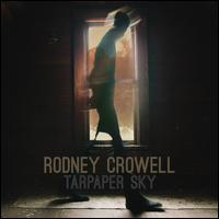 Tarpaper Sky [LP] - Rodney Crowell
