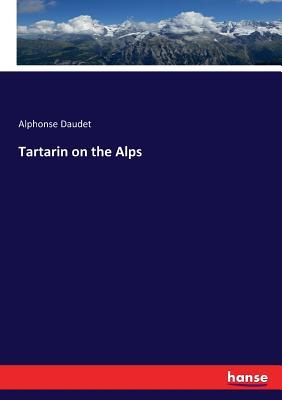 Tartarin on the Alps - Daudet, Alphonse