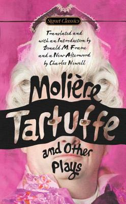 Tartuffe and Other Plays - Moliere, and Frame, Donald M (Introduction by), and Scott, Virginia (Foreword by)