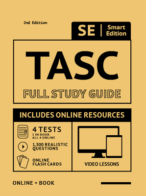 Tasc Full Study Guide 2nd Edition 2020-2021: Test Preparation for All Subjects Including Online Video Lessons, 4 Full Length Practice Tests Both in the Book + Online, with 1,300 Realistic Practice Test Questions Plus Online Flashcards - Smart Edition (Creator)