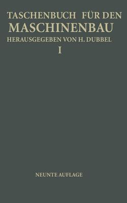 Taschenbuch Fur Den Maschinenbau: Erster Band - Baer, H, and Dubbel, H (Editor), and Glage, G