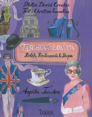 Taschen's London: Hotels, Restaurants & Shops - Samuelian, Christine (Text by), and Crookes, David (Photographer), and Taschen, Angelika, Dr. (Editor)