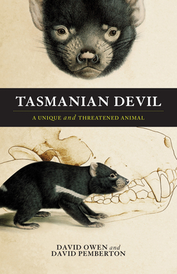 Tasmanian Devil: A Unique and Threatened Animal - Owen, David, and Pemberton, David