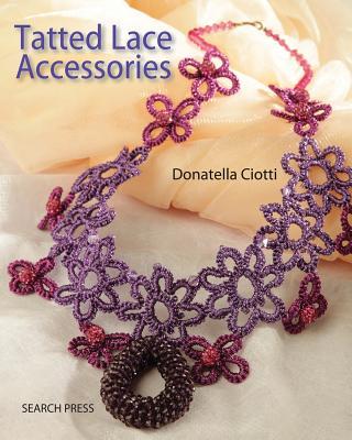 Tatted Lace Accessories - Ciotti, Donatella