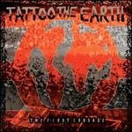 Tattoo the Earth: The First Crusade [Clean]