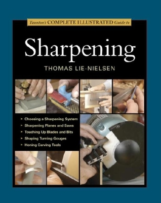 Taunton's Complete Illustrated Guide to Sharpening - Lie-Nielsen, Thomas
