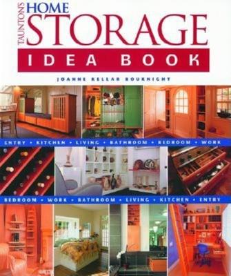 Taunton's Home Storage Idea Book - Bouknight, Joanne Kellar