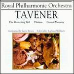 Tavener: Protecting Veil/Thrinos/Eternal Memory