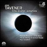 Tavener: Total Eclipse, etc / Goodwin, Harle, Rozario, et al - Academy of Ancient Music; Christopher Robson (counter tenor); James Gilchrist (sax); James Gilchrist (tenor); John Harle (saxophone); Mas Jones (treble); New College Choir, Oxford (vocals); New College Choir, Oxford; Patricia Rozario (soprano)