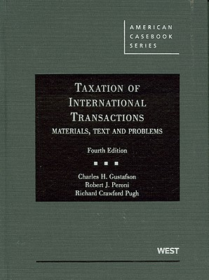 Taxation of International Transactions: Materials, Texts And Problems, 4th - Pugh, Richard, and Gustafson, Charles H., and Peroni, Robert J.